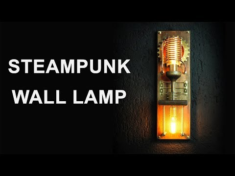 Steampunk Wall Lamp Sconces How To Make