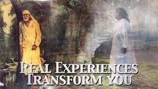 Real Experiences of Sai Baba Transform You