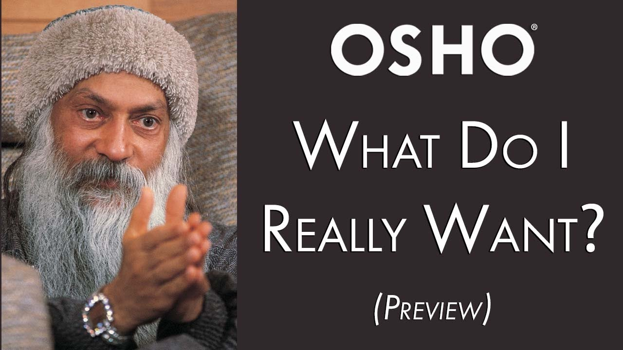 OSHO: What Do I Really Want? (Preview)