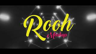 Tum Mile X Rooh Song Mashup By DJ YOGII | Romantic Mashup 2019 | Remix Songs 2019
