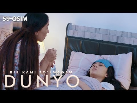 Bir kami to'lmagan dunyo (o'zbek serial) | Бир ками тўлмаган дунё (узбек сериал) 59-qism
