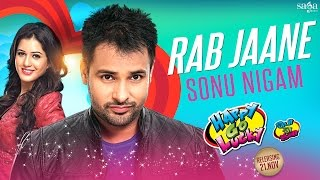 Rab Jaane - Sonu Nigam | Amrinder Gill | Happy Go Lucky | Love Songs 2014 | New Punjabi Songs 2014