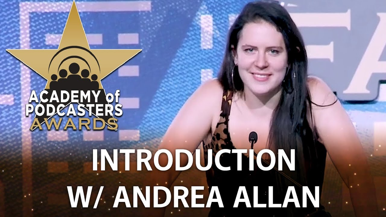 Andrea Allan podcasting hall of fame part 1: introduction /w andrea allan