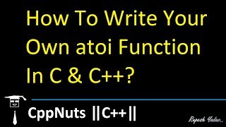 How To Write Your Own atoi Function In C & C++?