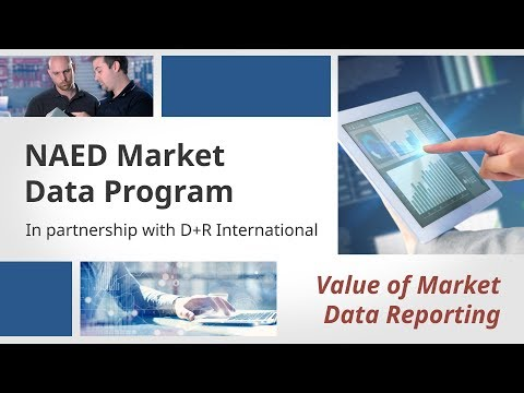 NAED Market Data Program: Value of Market Data Reporting
