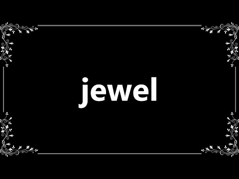 Jewel - Meaning and How To Pronounce