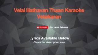 Velai Illathavan Thaan Karaoke Velaikaran Karaoke