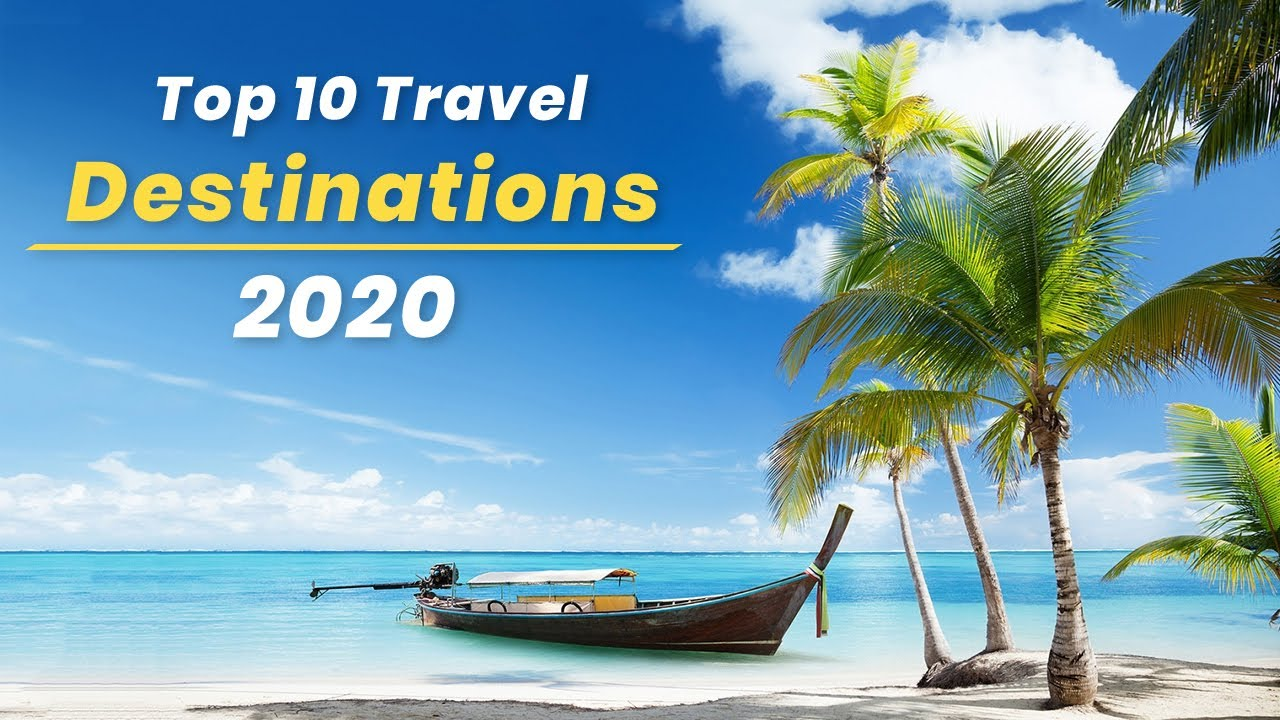 Top 10 travel destinations 2017 rk travel youtube for 10 best vacation spots in the world