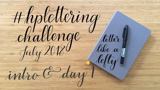 Letter Like A Lefty | July 2018 HP Lettering Challenge | Intro & Day 1