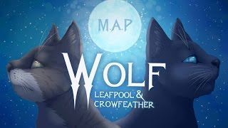 Repeat youtube video Wolf - Leafpool & Crowfeather [Complete Warrior Cats M.A.P]