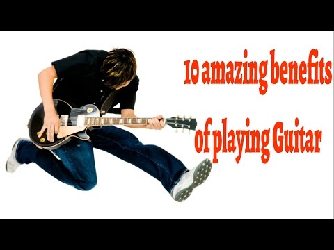 10 Amazing Benefits of Playing Guitar