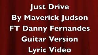 Download Just Drive By Maverick Judson Ft Danny Fernandes MP3 song and Music Video
