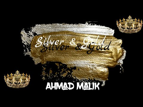 Ahmad Malik - Silver & Gold