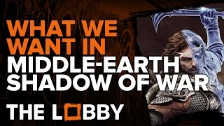 What We Want in Middle-Earth: Shadow of War - The Lobby