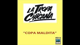 La Tropa Chicana - Soy infeliz