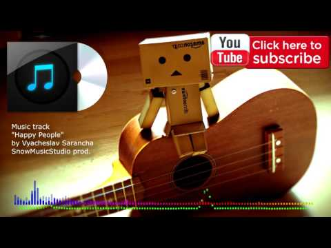 Happy, positive and upbeat folk background music - Happy People