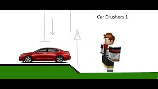 Crushing Car For Money! ROBLOX #4 i think :/