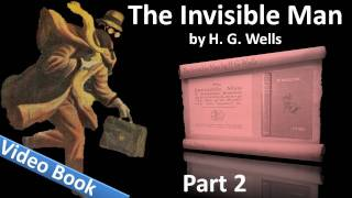 Part 2 - The Invisible Man Audiobook by H. G. Wells (Chs 18-28)(, 2011-09-25T06:09:04.000Z)