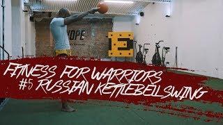 Aristo Luis - Fitness for Warriors #5 Russian Kettlebell Swing