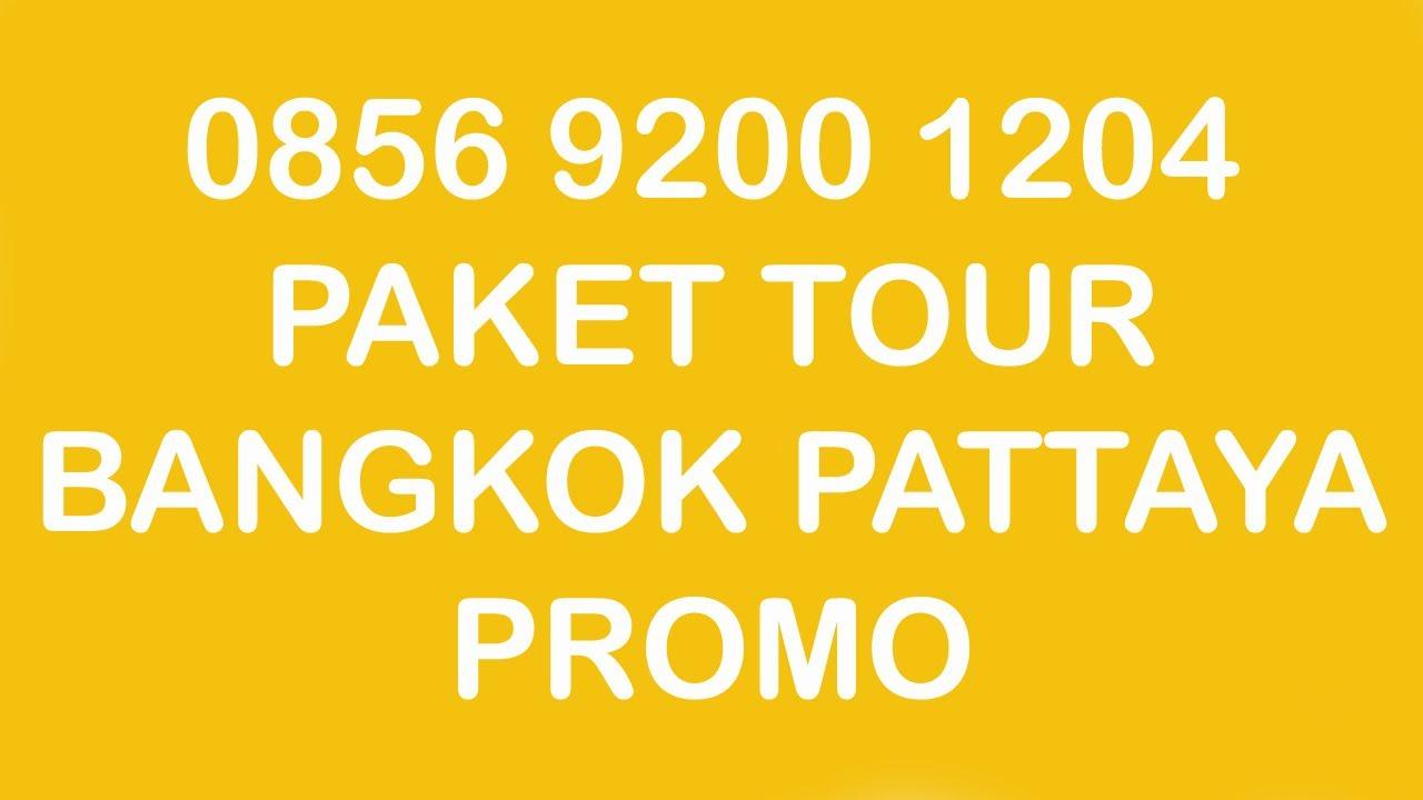 0818 0665 7775 Paket Tour Bangkok Pattaya Harga Tour Bangkok Thailand