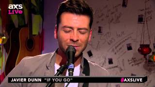 Javier Dunn Performs 34 If You Go 34 On Axs Live