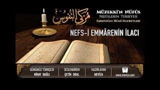 24- Müzekkin Nüfus - Nefs-i Emmarenin İlacı