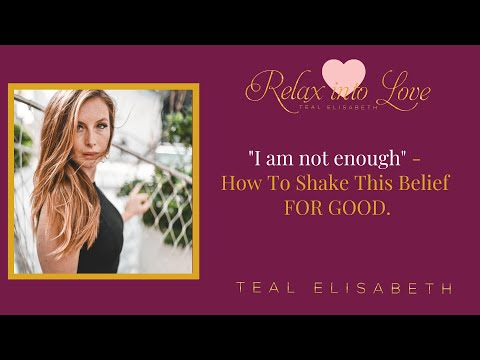 """I am not enough"" - How to shake this belief FOR GOOD."
