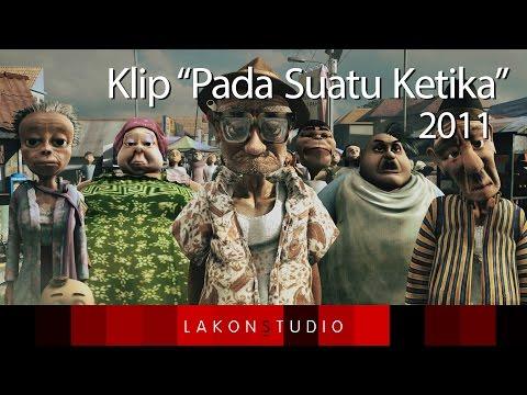 LakonS - Pada Suatu Ketika HD 2011