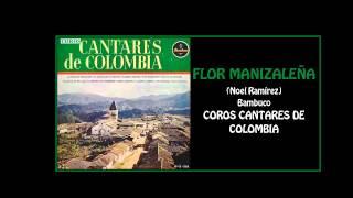 FLOR MANIZALEÑA | COROS CANTARES DE COLOMBIA