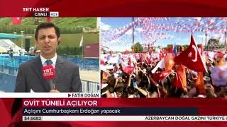 Ovit Tüneli açılış 13 Haziran 2018 TRT Haber 13 bülteni