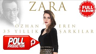 Zara - Özhan Eren 35. Yıl Şarkılar ( Full Albüm Dinle )