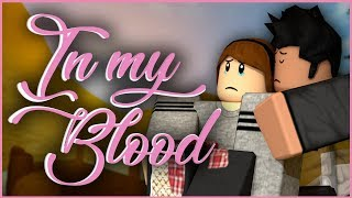 In My Blood - Shawn Mendes   ROBLOX Music Video