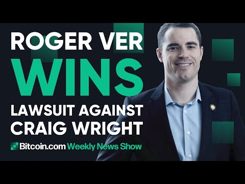 Roger Ver Wins Lawsuit Against Craig Wright, And Much More!