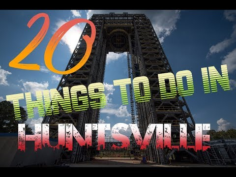 Top 20 Things To Do In Huntsville, Alabama