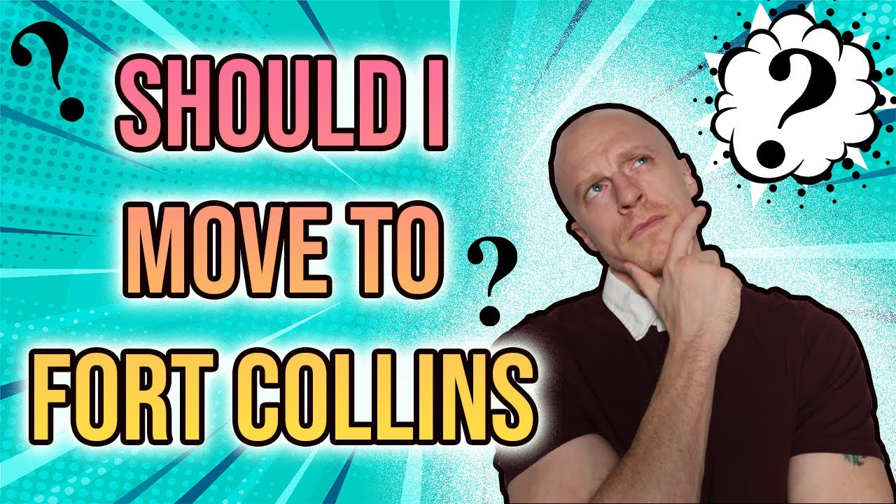 Should You Move to Fort Collins Colorado?