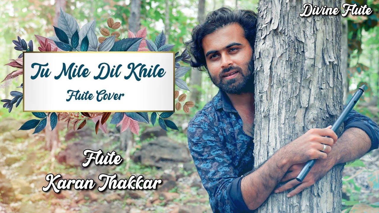 Tu Mile Dil Khile - Divine Flute | Flute Cover