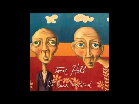 Trevor Hall - The Rascals Have Returned (With Lyrics)