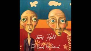 Trevor Hall - The Rascals Have Returned (With Lyrics)