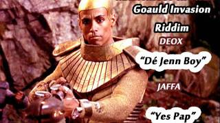 "(2012) Goauld Invasion Riddim - DeOx ""Dé Jenn Boy"" & Jaffa ""Yes Pap"""