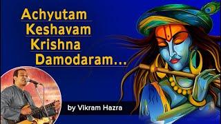 Aachyutam Keshavam Krishna Damodaram-Krishna bhajan