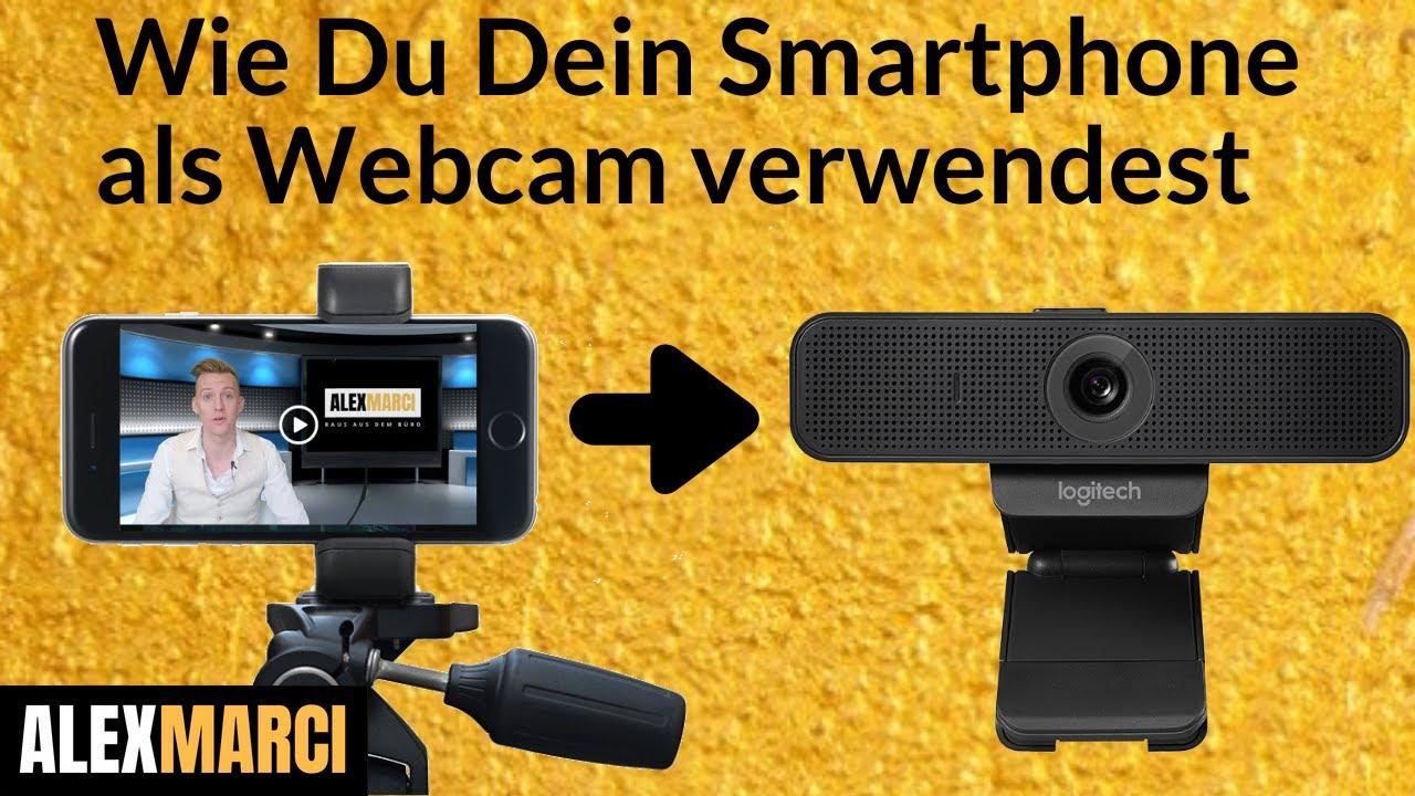Handy Als Webcam Am Pc Nutzen