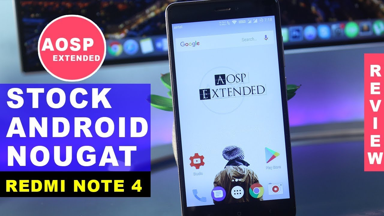 Stock Android Redmi Note 4 - AOSP Extended Custom Rom Review