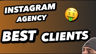 Who are the best types of clients for instagram marketing? what qualities do great agency have? [instant training] how to start and grow a ...