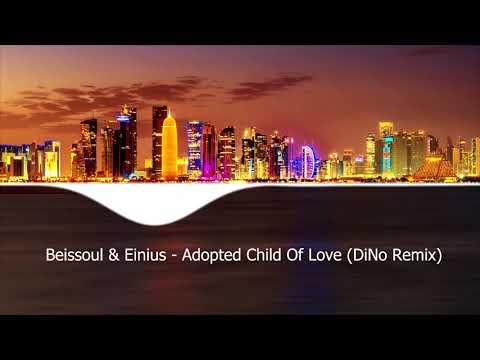 Beissoul & Einius - Adopted Child Of Love DiNo Remix