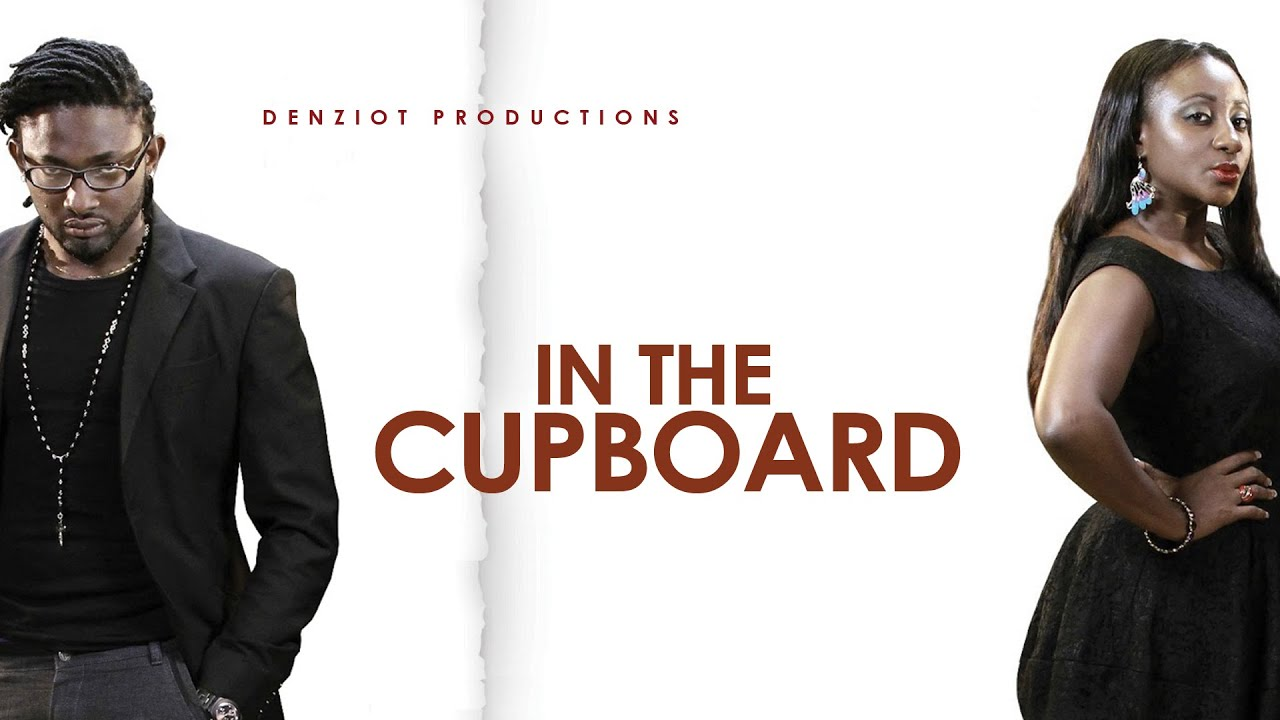 Download In The Cupboard- Latest 2016 Nigerian Nollywood Drama Movie [English]