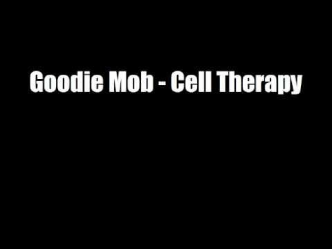 Goodie Mob - Cell Therapy (Original)