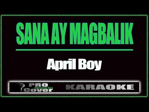 Sana Ay Magbalik - APRIL BOY (KARAOKE)
