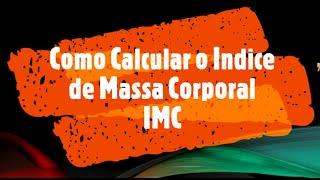 Como Calcular o Índice de Massa Corporal (IMC) Bem simples