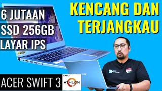 6 Jutaan, Murah, Kencang, Irit, Layar IPS: Review Acer Swift 3, AMD Athlon 300U (Acer Day) Indonesia