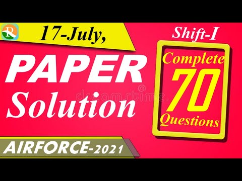 Airforce (X) - 2021 Paper Solution   17 July , Shift - I   Exam Analysis   Defence Exams   R.S SIR